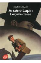 Arsene lupin, l-aiguille creuse - texte integral - nouvelle edition a l-occasion de la serie netflix