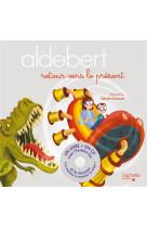 Aldebert - retour vers le present / livre cd