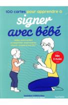 100 cartes pour apprendre a signer avec bebe - aidez votre enfant a s-exprimer avant meme d-avoir ac