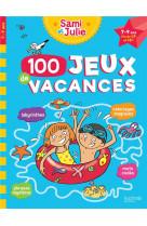 100 jeux de vacances avec sami et julie 7 - 9 ans