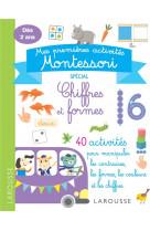Mes premieres activites montessori - chiffres et formes