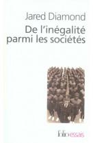 De l-inegalite parmi les societes - essai sur l-homme et l-environnement dans l-histoire
