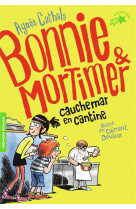 Bonnie & mortimer - t02 - cauchemar en cantine