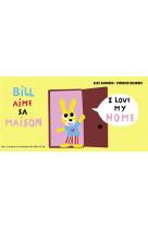 Bill aime sa maison
