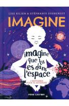 Imagine que tu es dans l-espace - 7 histoires pour te detendre