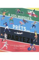 A vos marques, prets... partez ! - le guide des jeux olympiques et paralympiques