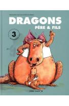 Dragons pere & fils - 3 aventures