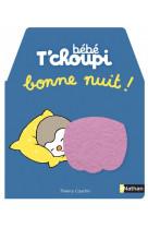 Bebe t-choupi - bonne nuit !