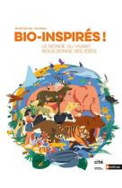 Bio-inspires ! le monde du vivant nous donne des idees