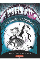 Amelia fang la vampirette - t02 - et les seigneurs licornes