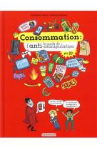 Consommation : le guide de l-anti-manipulation