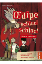Oedipe schlac! schlac! - nouvelle edition