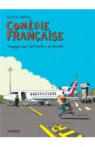 Comedie francaise, voyages dans l-antichambre du pouvoir