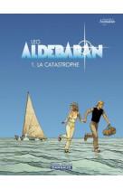 Aldebaran - t01 - aldebaran - tome 0 - la catastrophe (op leo )