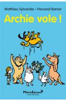 Archie vole !