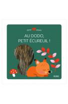 Au dodo, petit ecureuil !