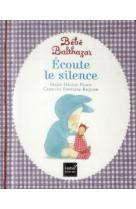 Bebe balthazar - ecoute le silence - pedagogie montessori 0/3 ans