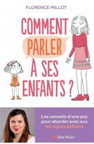 Comment parler a ses enfants ? - les conseils d-une psy pour aborder avec eux les sujets delicats