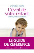 L-eveil de votre enfant (ed.2020) - le tout-petit au quotidien