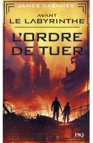 Avant le labyrinthe - tome 4 l-ordre de tuer - vol04