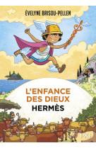 L-enfance des dieux - tome 04 hermes - vol04
