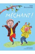 Mechant !