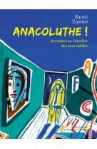 Anacoluthe ! - aventures au cimetiere des mots oublies