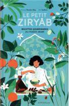 Le petit ziryab - recettes gourmandes du monde arabe