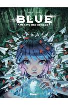 Blue au pays des songes - tome 01 - la foret envahissante