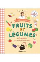 Fruits et legumes - 40 recettes pour les aimer toute l-annee