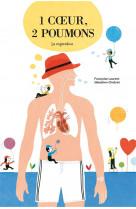 1 coeur, 2 poumons - la respiration (coll. je connais mon corps)