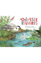 L-odyssee des rivieres (coll. ohe la science !)