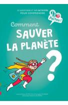 Comment sauver la planete ?