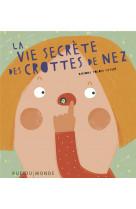 La vie secrete des crottes de nez