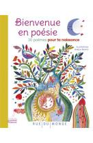 Bienvenue en poesie - 30 poemes pour ta naissance