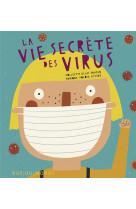 La vie secrete des virus