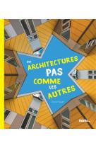 Architectures pas comme les autres (des)