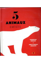 5 animaux d-artistes