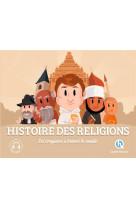 Histoire des religions - les croyances a travers le monde