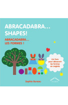 Abracadabra... shapes! - abracadabra... les formes !