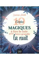 10 contes magiques a lire le soir pour faire grandir la nuit