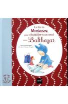 Le livre montessori pour s-habiller tout seul avec balthazar