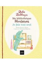 Bebe balthazar - ma bibliotheque montessori - je fais tout seul 0/3 ans