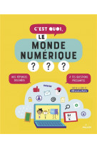 C-est quoi, le monde numerique ?