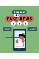 C-est quoi, les fake news ?