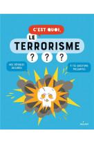 C-est quoi, le terrorisme ?