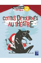 Contes detournes au theatre 7/12 ans