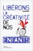 Liberons la creativite de nos enfants