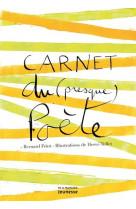 Carnet du presque poete (nvelle edition)