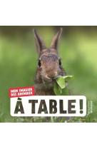 A table !. mon imagier des animaux